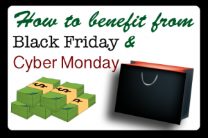 How to Benefit From Black Friday and Cyber Monday