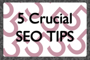 Five Crucial SEO Tips