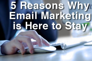 Email Marketing Here To Stay
